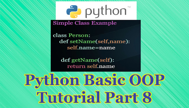 Python Basic OOP Tutorial Part 8