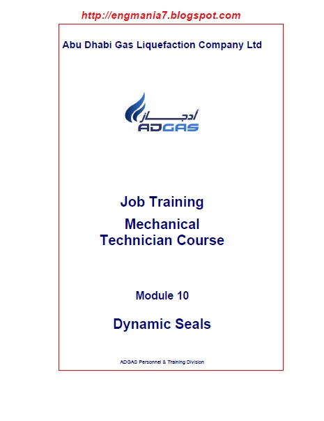 The Job Training Mechanical Technician Course,ADGAS LNG plant,dynamic seals,types of dynamic seals,lip seal,mechanical seal,seal fluids,function of seal fluids,carbon ring seals,replace a dynamic seal