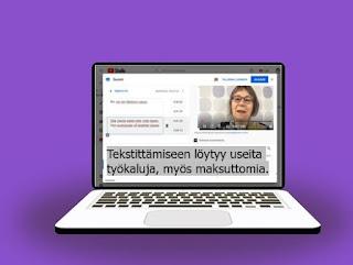 Kuva läppäristä, missä on avoinna video ja siinä teksti: Tekstittämiseen löytyy useita työkaluja, myös maksuttomia.
