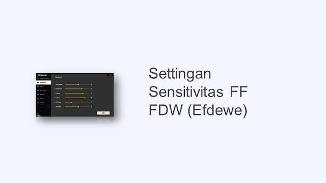 settingan sensitivitas ff fdw terbaru