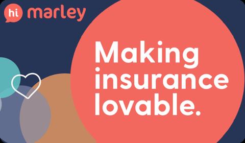 Hi Marley – Making Insurance Lovable