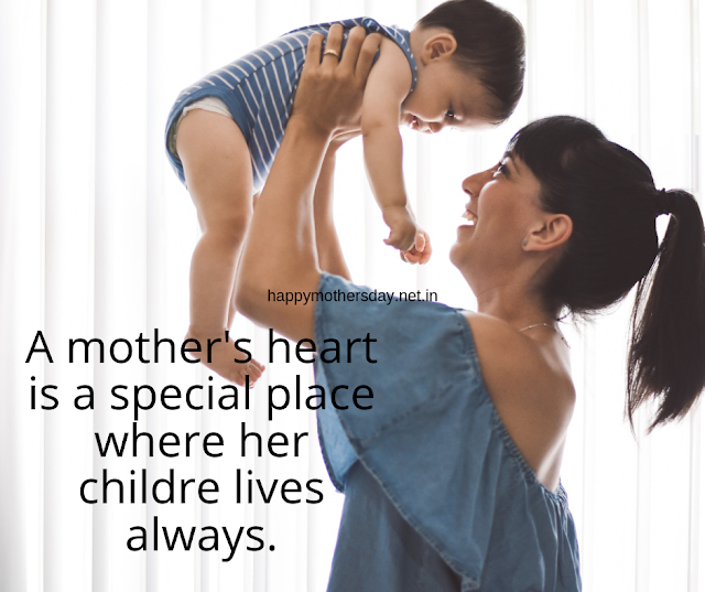 A mother's heart is a place where her child lives always