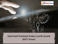 Hati-Hati Promosi Pulsa Listrik Gratis 2021! Hoax!