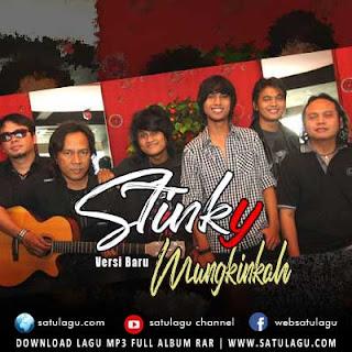Lagu Stinky Mungkinkah Mp3 Versi Terbaru