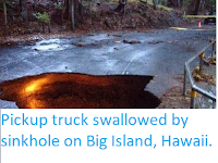 http://sciencythoughts.blogspot.co.uk/2013/12/pickup-truck-swallowed-by-sinkhole-on.html