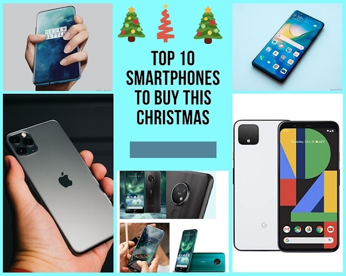 Top 10 Smartphones to buy this Christmas | Top Smartphones 2019