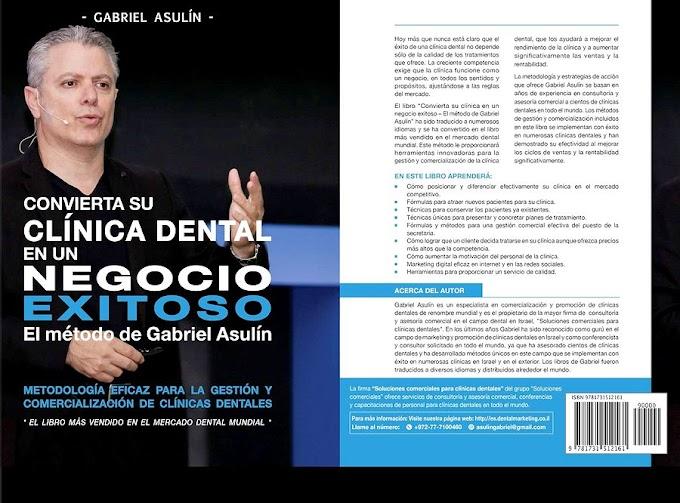 LIBRO: Convierta su Clínica Dental en un Negocio Exitoso - El método de Gabriel Asulín