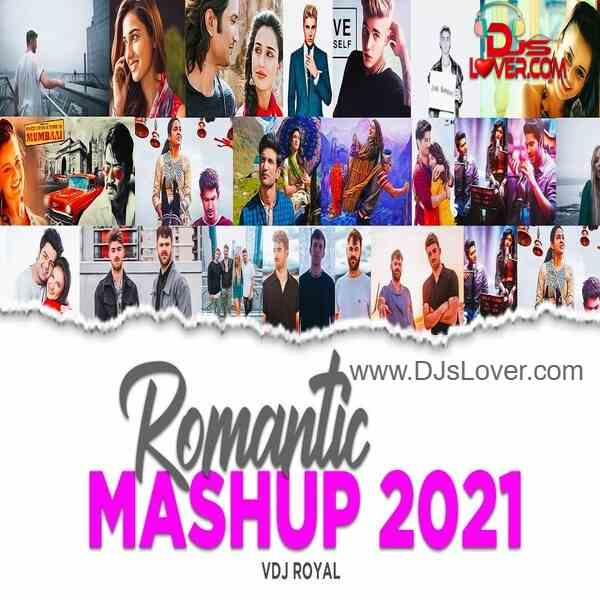 The Romantic Mashup 2021 VDJ Royal Chillout Music mp3 song download