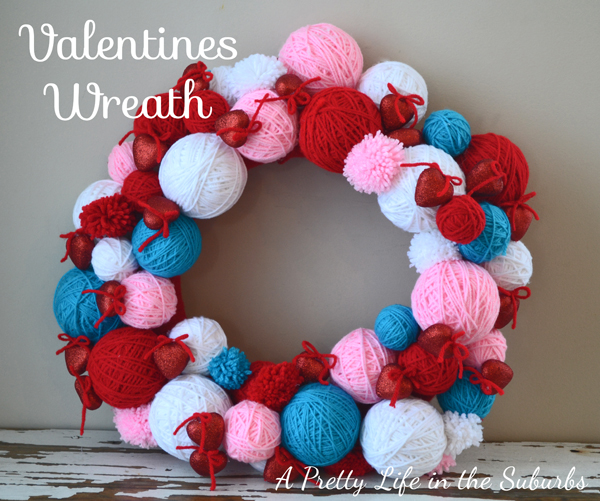 Valentines Yarn Wreath - A Pretty Life In The Suburbs