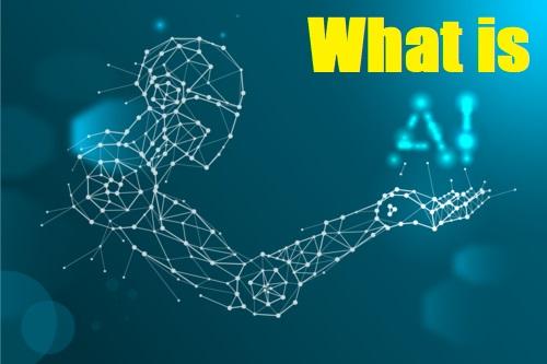 Artificial Intelligence (AI)?