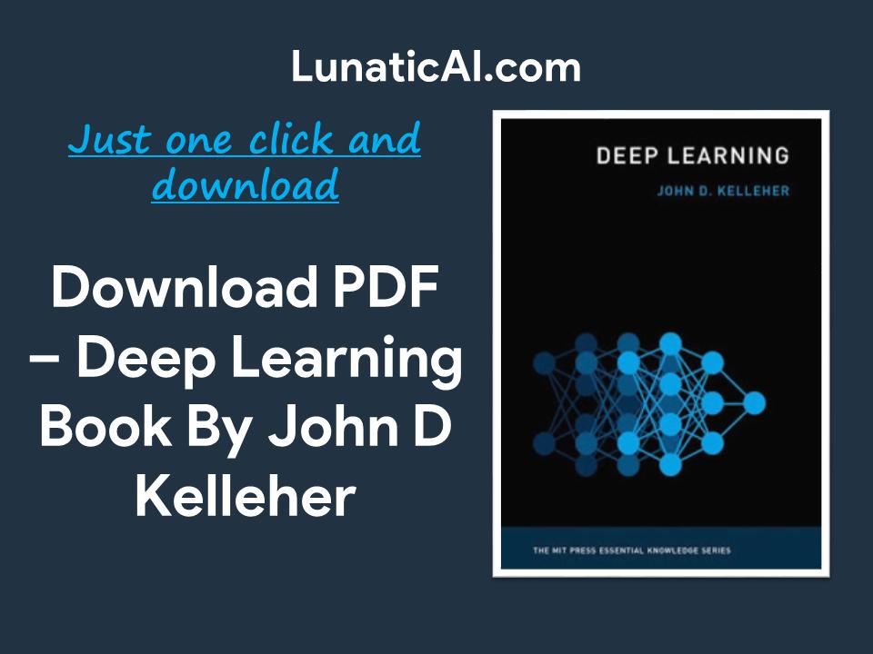 Deep Learning by John D Kelleher PDF