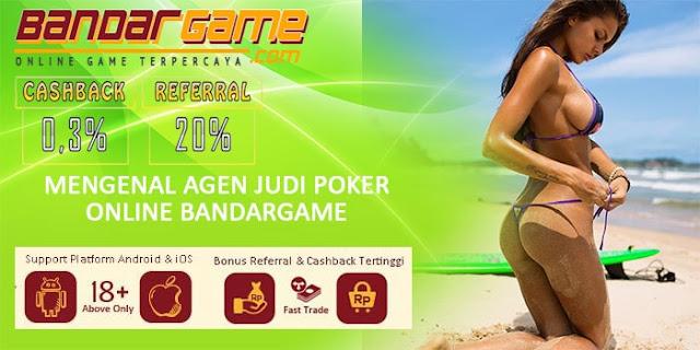 Mengenal Agen Judi Poker Online BandarGame