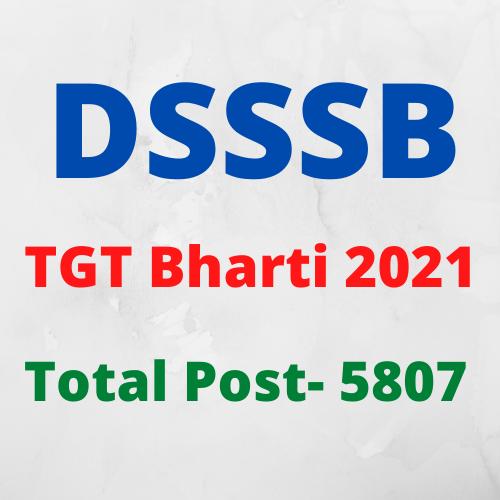 DSSSB Trained Graduate Teacher Bharti 2021- DSSSB प्रशिक्षित स्नातक शिक्षक भर्ती  2021