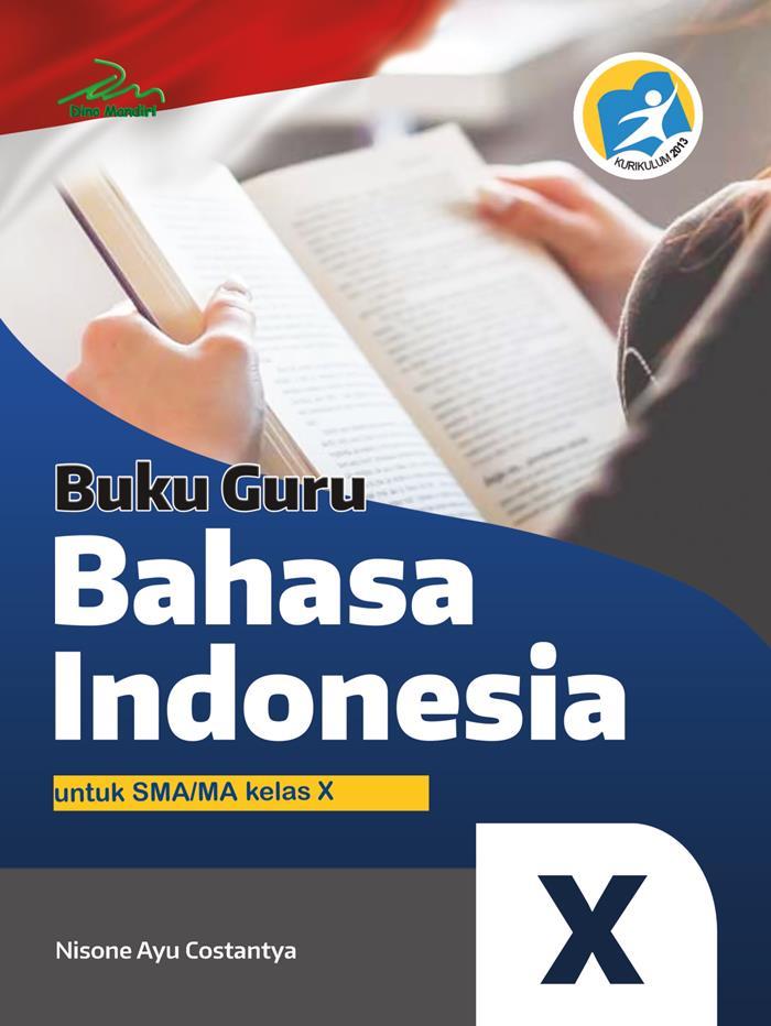 Buku Guru Bahasa Indonesia untuk SMA/MA Kelas X Kurikulum 2013