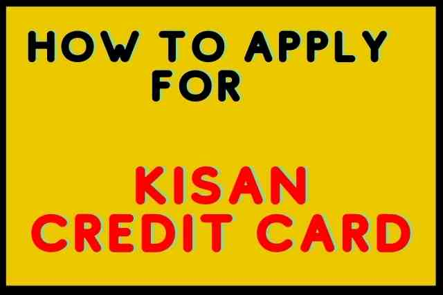 How To Apply For Kisan Credit Card