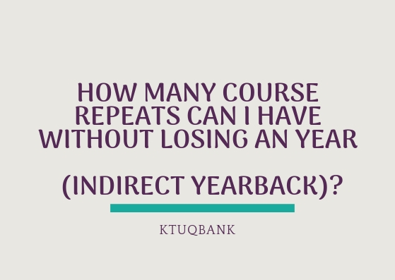 How Many Course Repeats Can I Have Without Losing An Year (Indirect Yearback)?