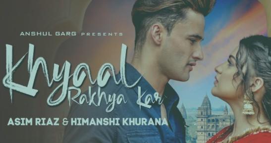 KHYAAL RAKHYA KAR Lyrics - Asim Riaz