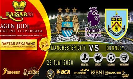 PREDIKSI BOLA TERPERCAYA MANCHESTER CITY VS BURNLEY 23 JUNI 2020