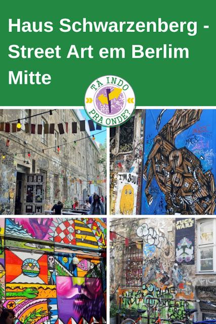 Haus Schwarzenberg - street art em Berlim Mitte