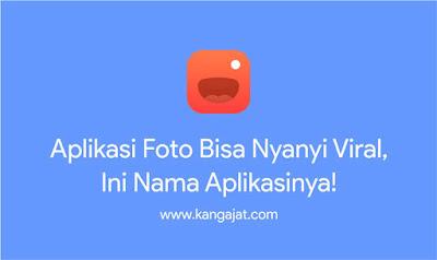 aplikasi foto bisa nyanyi viral