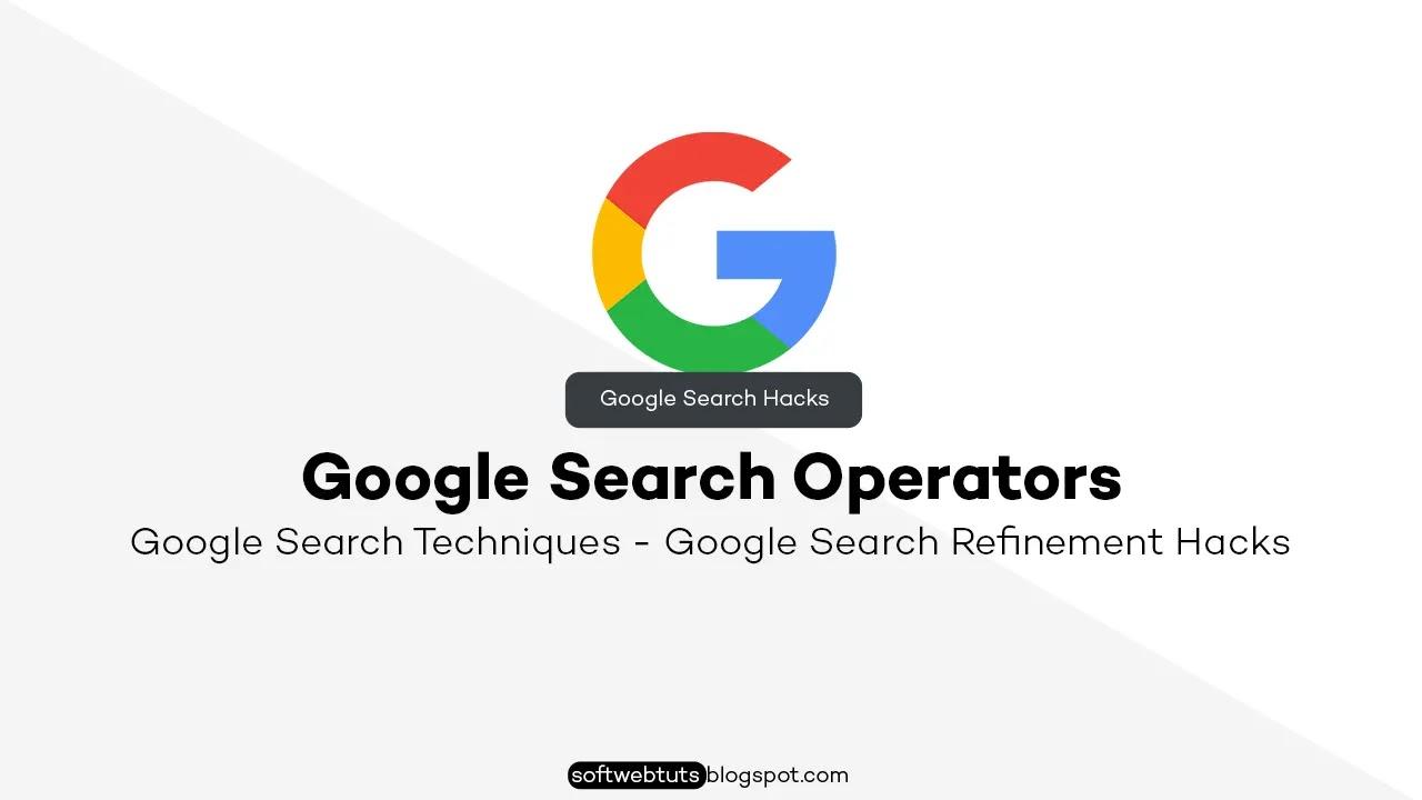 Google Search Techniques - Google Search Refinement Hacks