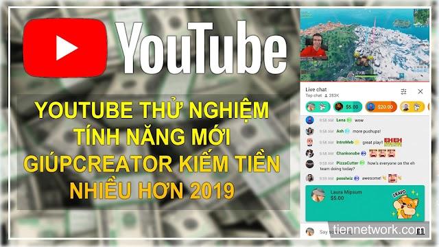 YouTube thử nghiệm một số tính năng mới giúp các Creator kiếm tiền nhiều hơn 2019