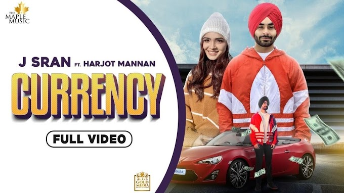 Currency Lyrics - J Sran ft Harjot Mannan