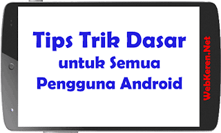 7 Tips Dasar Optimalisasi Android Cepat Internet Hemat