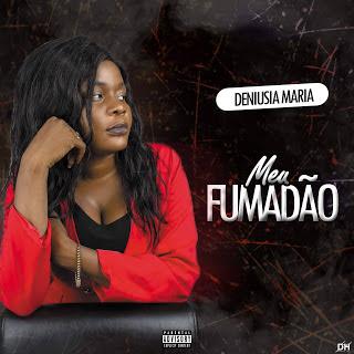 Deniusia Maria - Meu Fumadão (Zouk)