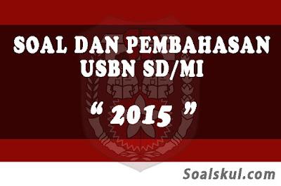 Download Soal dan Pembahasan USBN SD/MI 2015
