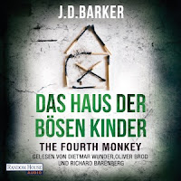 Das Haus der bösen Kinder. The Fourth Monkey - J. D. Barker