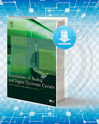 Free Book Foundations Of Analog And Digital Electronic Circuits pdf.