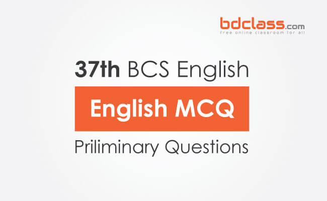 37th bcs preliminary questions english