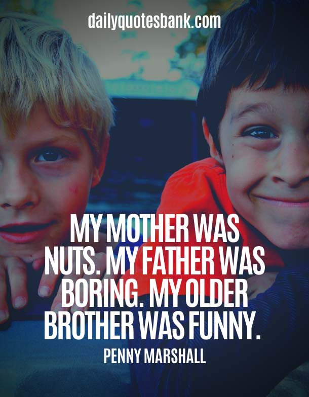 Lovely Brother Quotes - Heart Touching Lines For Brother