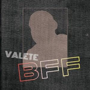 Valete - BFF (2019) [BAIXAR • DOWNLOAD]