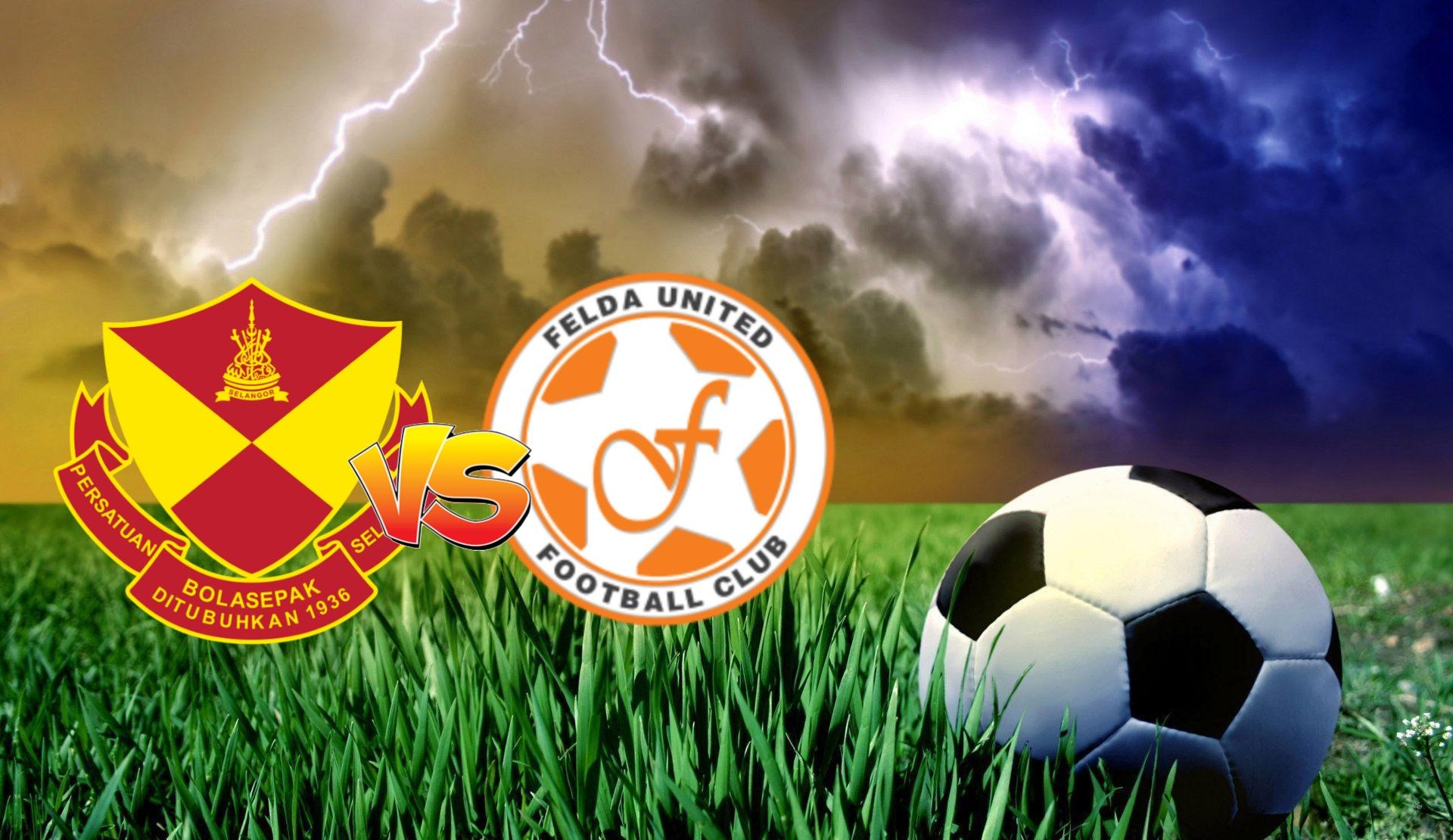 Live Streaming Selangor vs Felda United Liga Super 10.10.2020