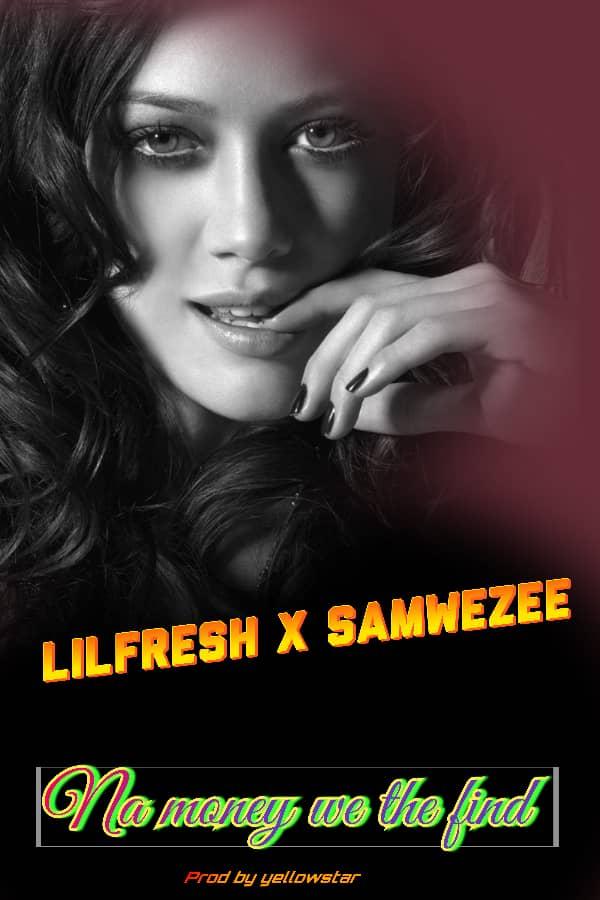 MusiQ: lil fresh x samwezee -NA MONEY|| JOS24XCLUSIVE