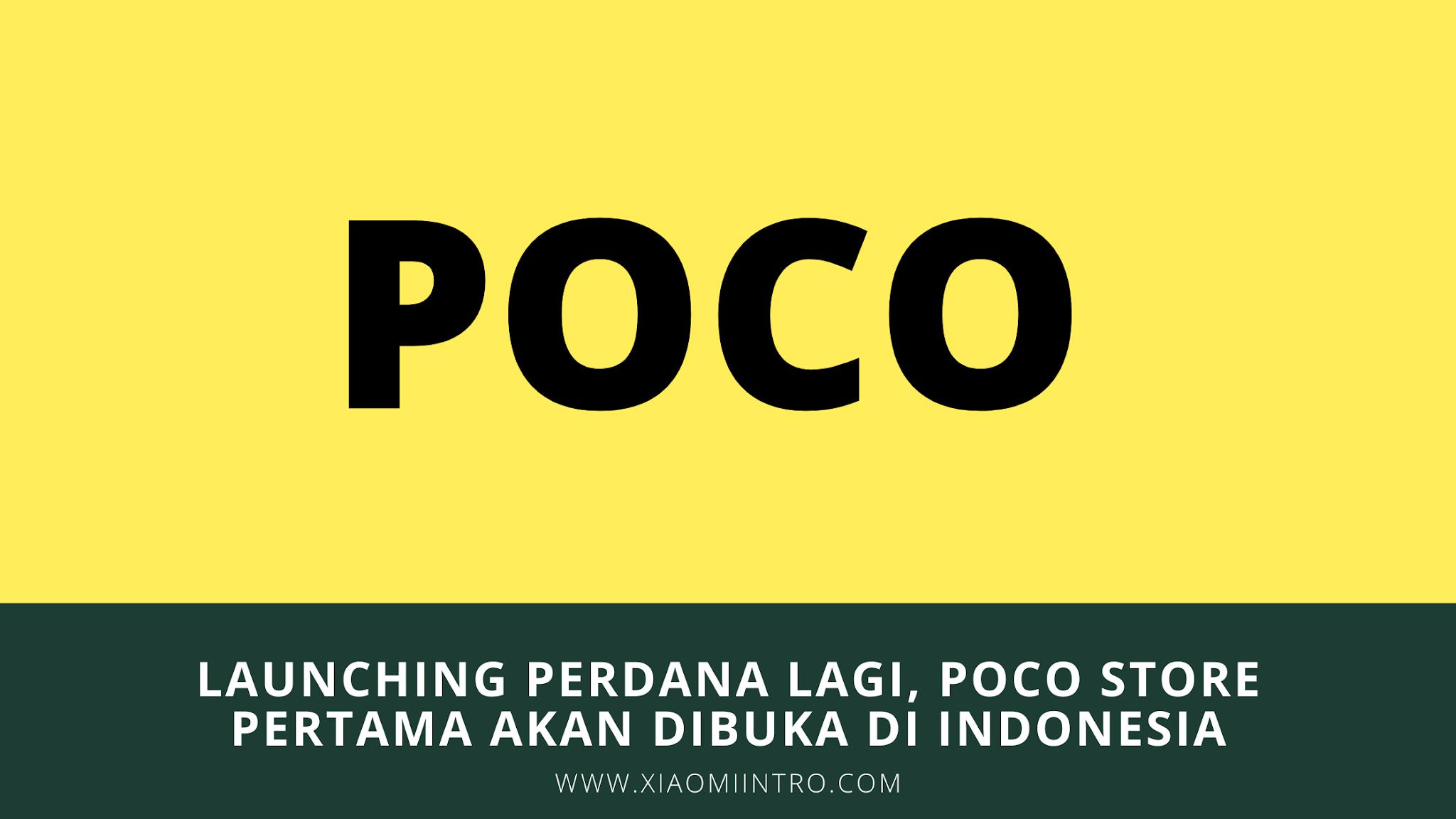 Launching Perdana Lagi, Poco Store Pertama Akan Dibuka Di Indonesia