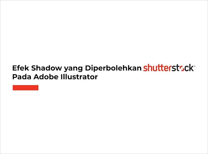Efek Shadow yang Diperbolehkan Shutterstock Pada Adobe Illustrator
