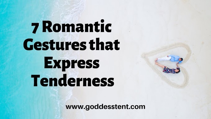 7 Romantic Gestures that Express Tenderness