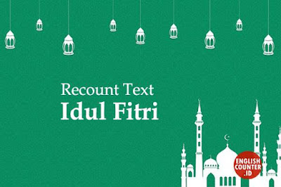 Contoh Recount Text Holiday Idul Fitri