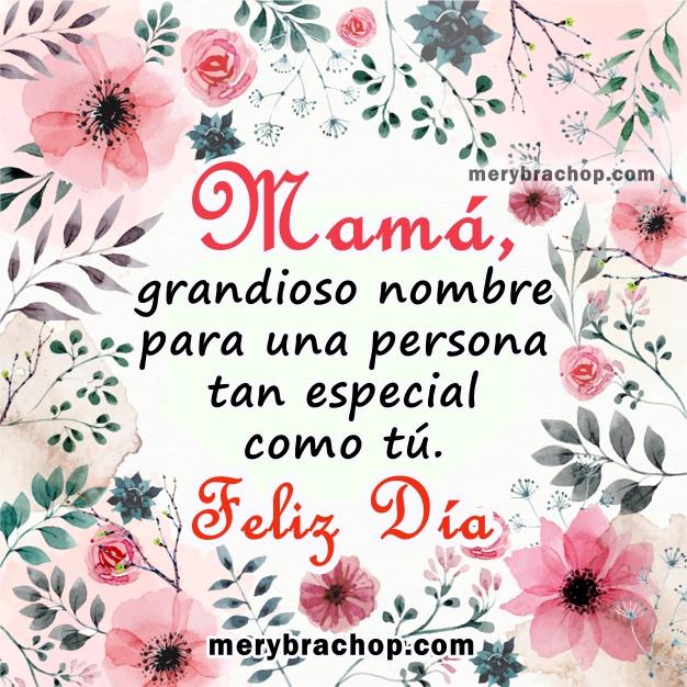 Lindas imágenes para la madre, feliz día de las madres con frases de agradecimiento, gracias mamá, bendiciones, mensajes cristianos por Mery Bracho. Mayo, 2017.
