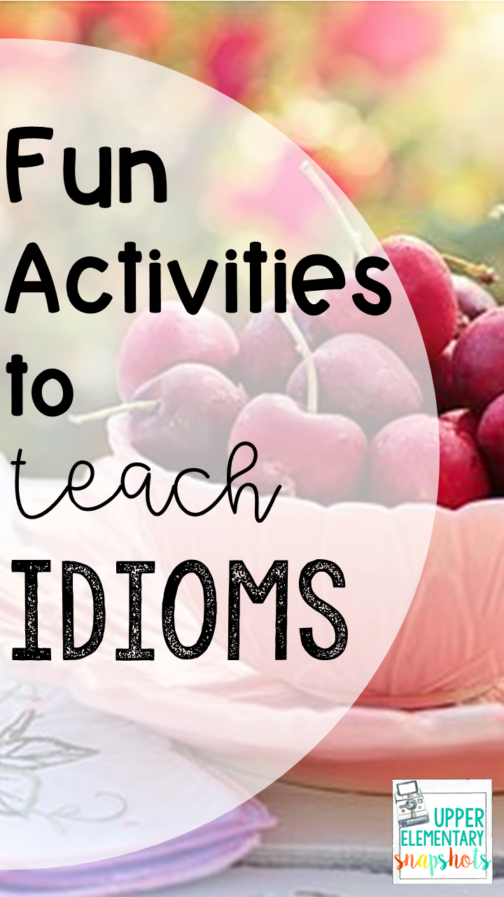 Fun Activities to Teach Idioms   Upper Elementary Snapshots [ 1280 x 720 Pixel ]