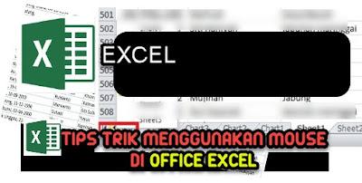 Excel ialah salah satu agenda yang paling  Tips Trik Menggunakan Mouse di Excel yang Masih Jarang di Ketahui