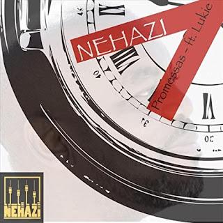 Nehazi - Promessas (feat. Lukie) [Exclusivo 2021] (Download MP3)