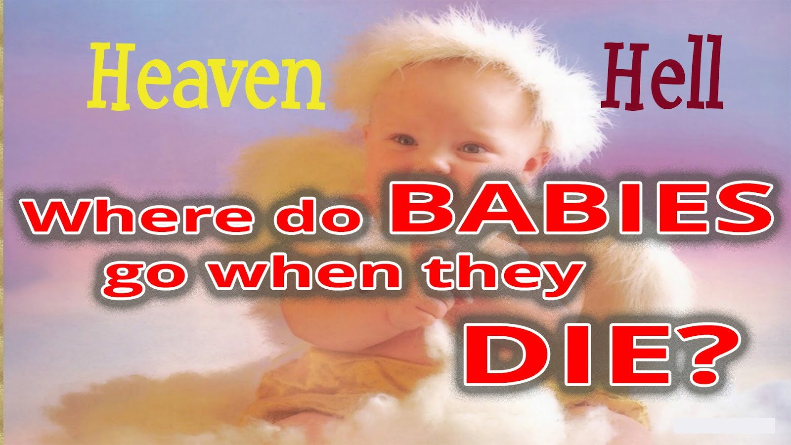 WHERE DO BABIES GO WHEN THEY DIE?