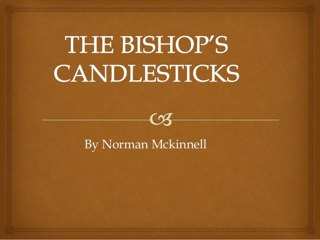 Summary of The Bishops Candlesticks by Norman Mickinnell
