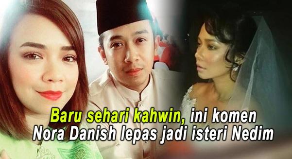 PANAS ! Baru Sehari Je Kahwin, Ini Komen Nora Danish Lepas Jadi Isteri Nedim... Betul Ke Ni ???