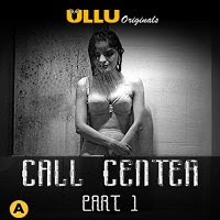 Call Center Part: 1 ULLU Hindi Season 1 Watch Online Movies HD Free Download