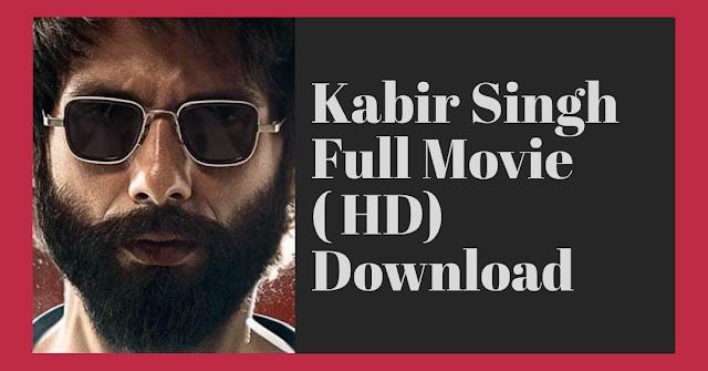 Download Kabir Singh Full Movie in Hindi | Mp4, 720, 480p, 3gp, avi , HD